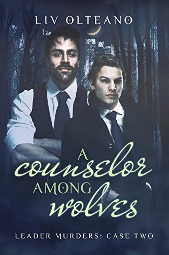 A Counselor Among Wolves (Leader Murders Book 2) Liv Olteano