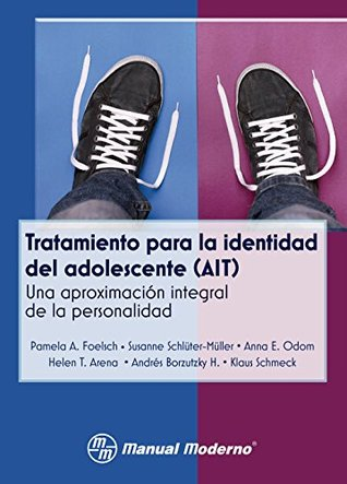 Adolescent Identity Treatment: An Integrative Approach for Personality Pathology Pamela A. Foelsch