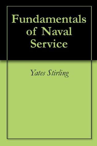 Fundamentals of Naval Service Yates Stirling  Jr.