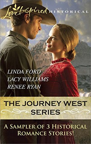 The Journey West Series Sampler: Wagon Train Reunion/Wagon Train Sweetheart/Wagon Train Proposal  by  Linda Ford