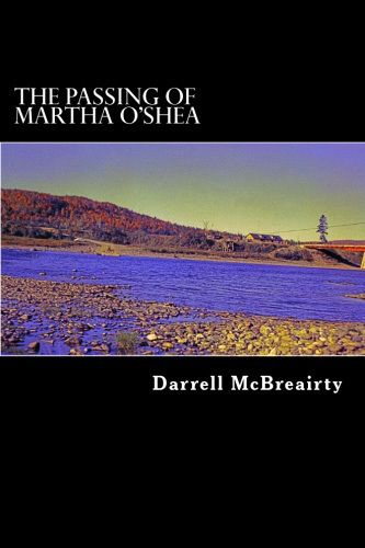 The Passing of Martha OShea Darrell McBreairty