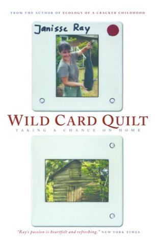 Wild Card Quilt: Taking a Chance on Home Janisse Ray