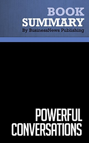 Summary : Powerful Conversations - Phil Harkins: How High Impact Leaders Communicate  by  BusinessNews Publishing