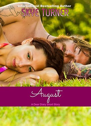 August: A Dear Diary Short Story  by  Skye Turner