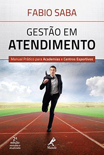 Gestão em atendimento  by  Fabio Saba