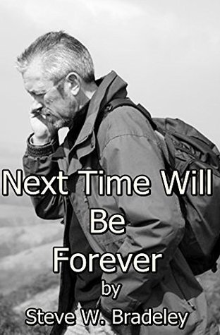 Next Time Will Be Forever: A Love Story Across Continents Stephen W. Bradeley