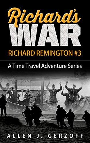 RICHARDS WAR: A Time Travel Adventure (Richard Remington Book 3) Allen Gerzoff