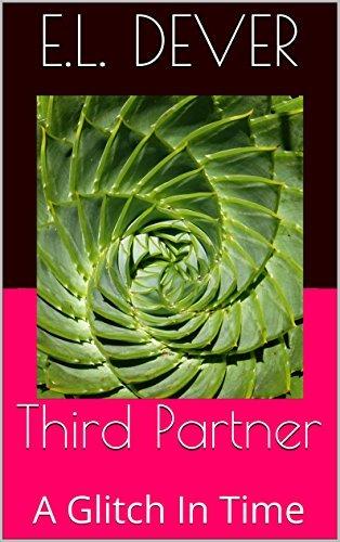 Third Partner: A Glitch In Time  by  E.L. Dever