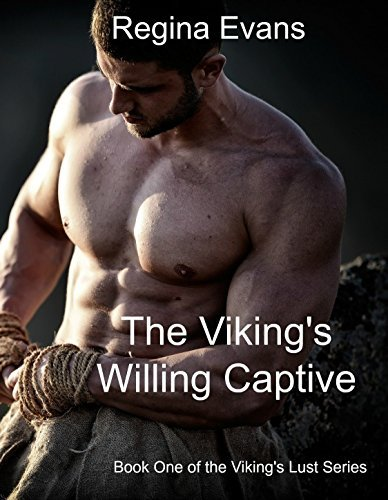 The Vikings Willing Captive (The Vikings Lust Book 1) Regina Evans