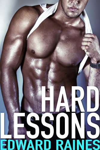 Hard Lessons (First Time Gay Jocks #1) Edward Raines
