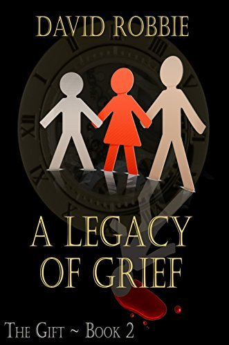 A Legacy of Grief (The Gift Book 2)  by  David Robbie