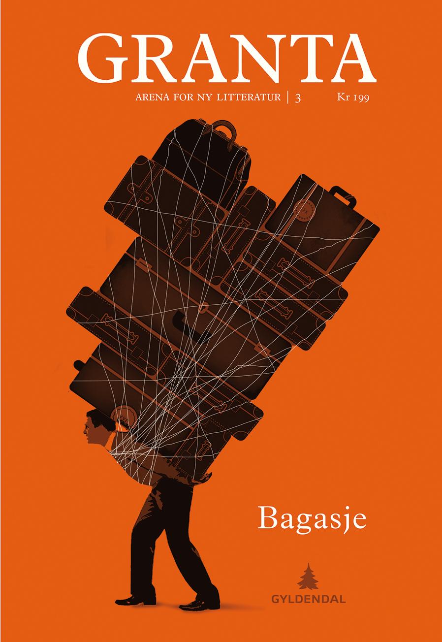 Granta 2015: Bagasje (Norske Granta)  by  Trude Rønnestad