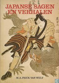 Japanse sagen en verhalen  by  M.A. Prick van Wely
