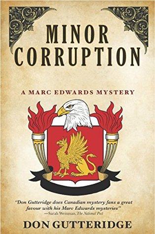 Minor Corruption (A Marc Edwards Mystery Book 10) Don Gutteridge