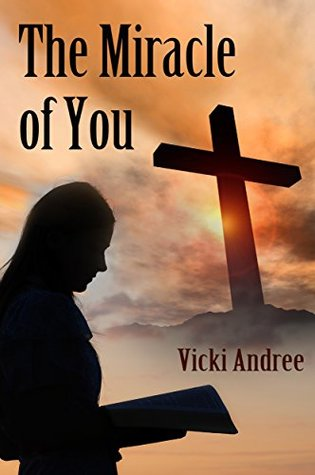 The Miracle of You Vicki Andree