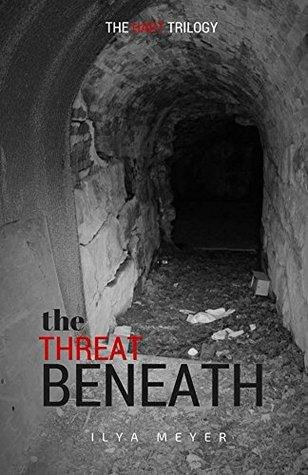 The Threat Beneath (The Hart Trilogy Book 2)  by  Ilya Meyer