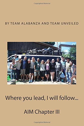 Where You Lead, I Will Follow...: Aim Chapter III  by  David L Sgro