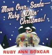 Move Over, Santa Rubys Doin Christmas!  by  Ruby Ann Boxcar