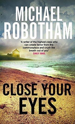 Close Your Eyes (Joseph O'Loughlin, #8) Michael Robotham