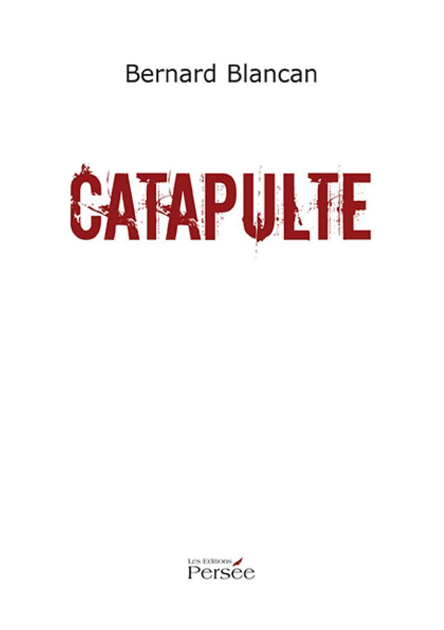 Catapulte  by  Bernard Blancan