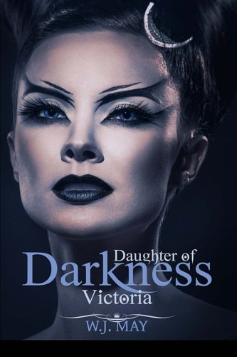 Victoria: A Paranormal Romance (Daughters of Darkness: Victorias Journey) (Volume 1)  by  W.J. May