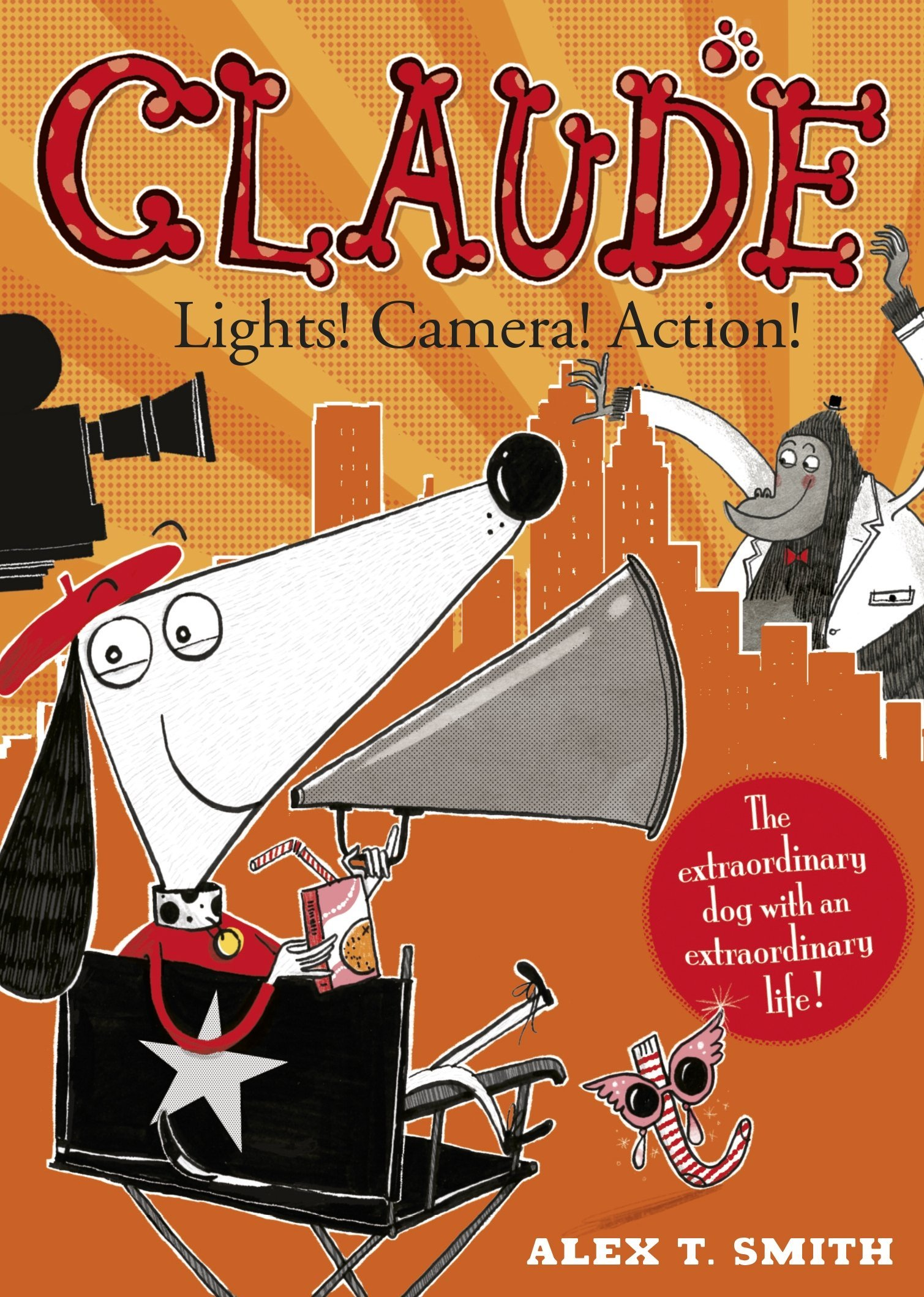 Claude: Lights! Camera! Action  by  Alex T. Smith