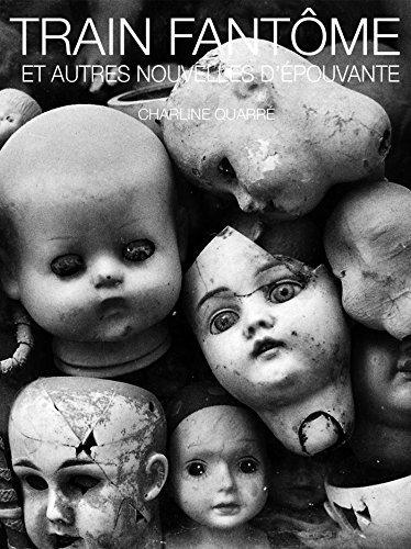 Train Fantôme: Et autres nouvelles dépouvante  by  Charline Quarré