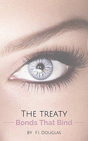 The Treaty (Bonds That Bind Book 1)  by  F.I. Douglas