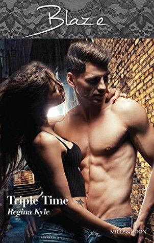 Mills & Boon : Triple Time (The Art of Seduction Book 2) Regina Kyle