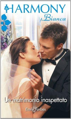 Un matrimonio inaspettato  by  Emily Forbes