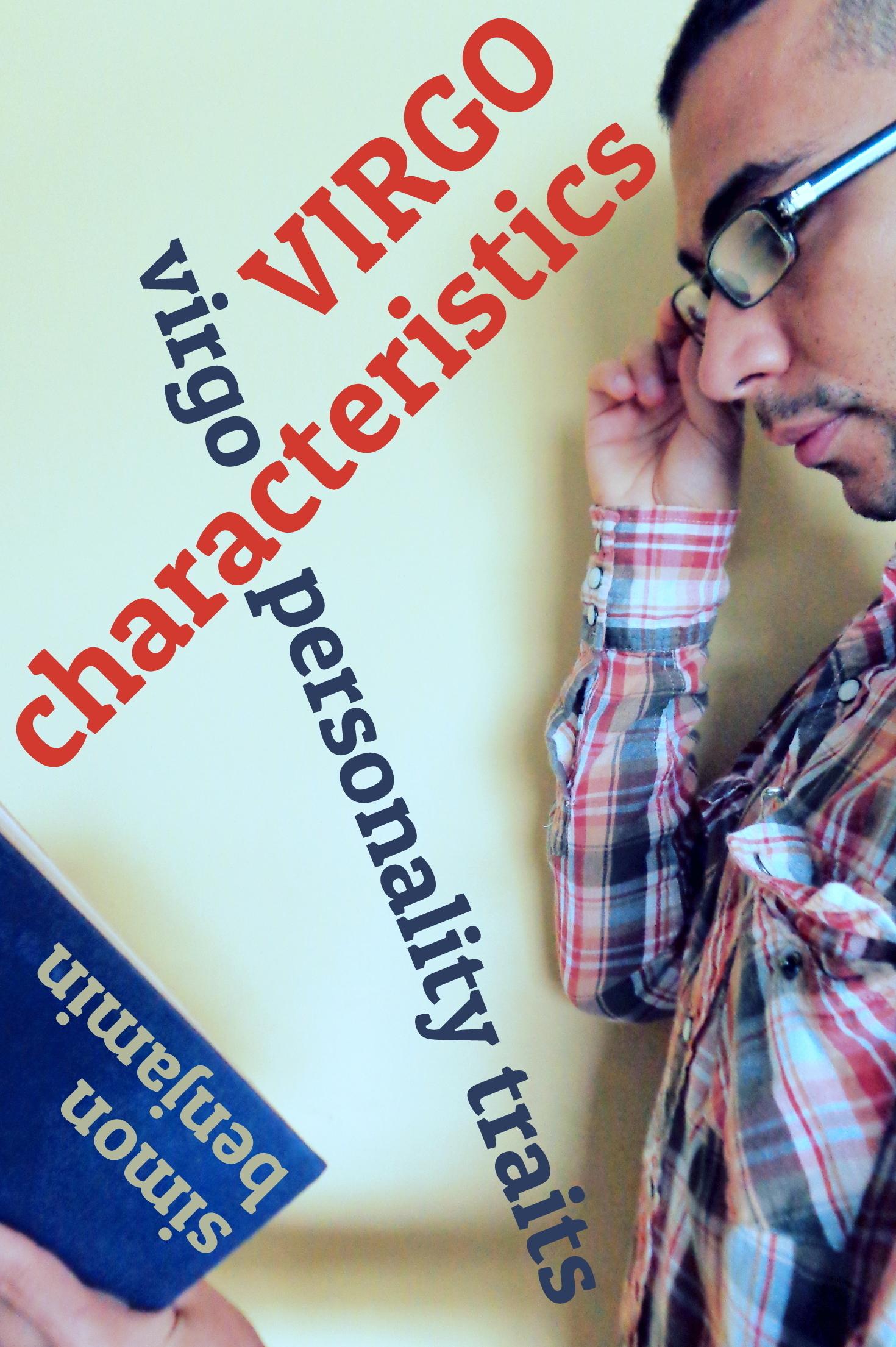 Virgo Characteristics: Virgo Personality Traits Simon Benjamin