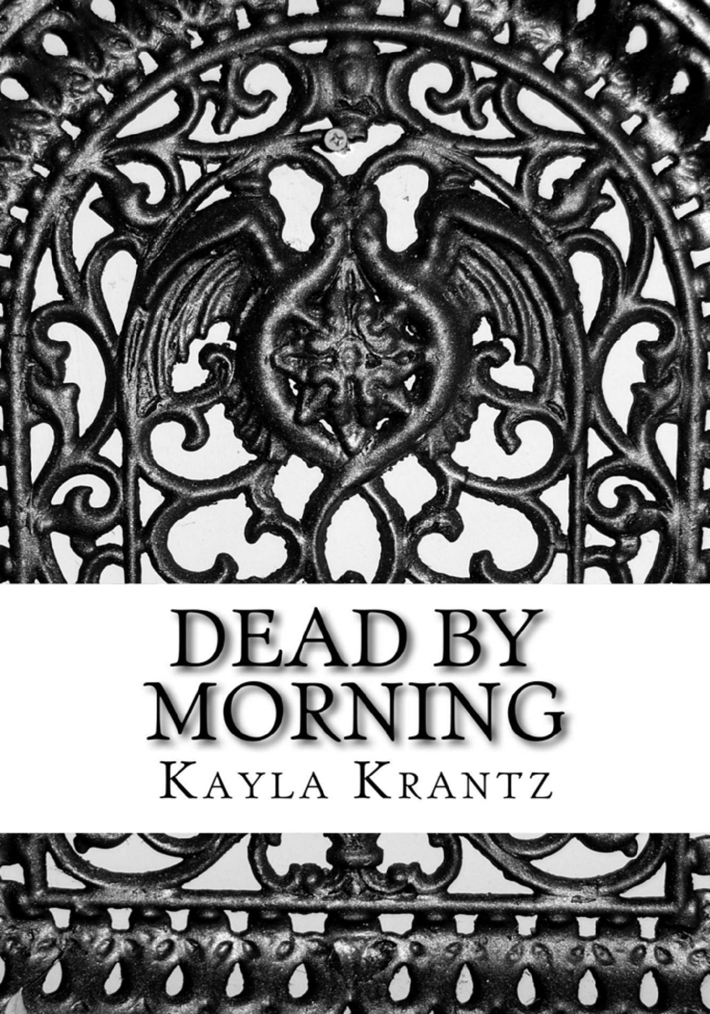 Dead Morning by Kayla Krantz