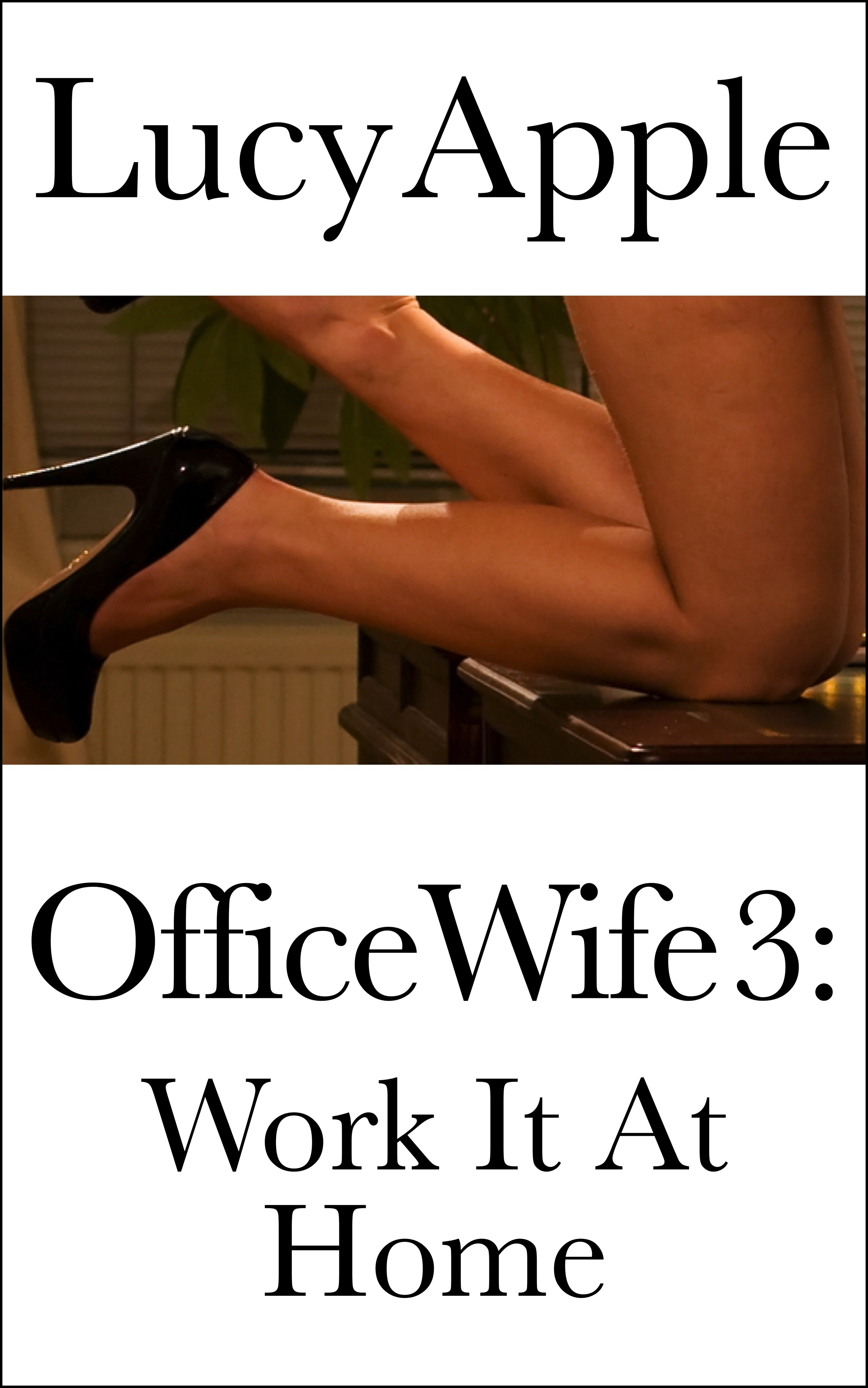 Office Wife 3: Work It At Home Lucy Apple