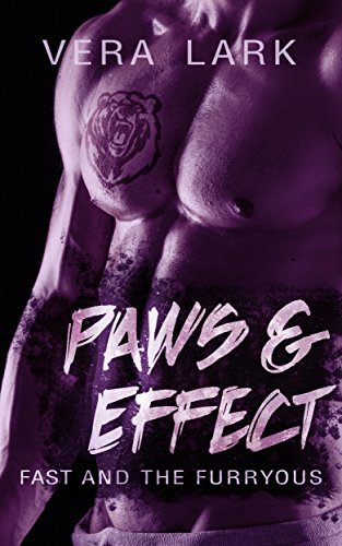 Paws and Effect (The Fast and the Furryous) (Volume 4) Vera Lark