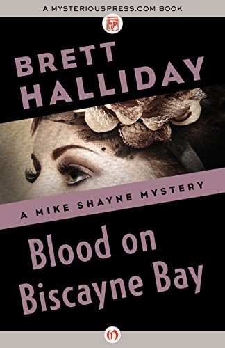 Blood on Biscayne Bay (The Mike Shayne Mysteries Book 13) Brett Halliday