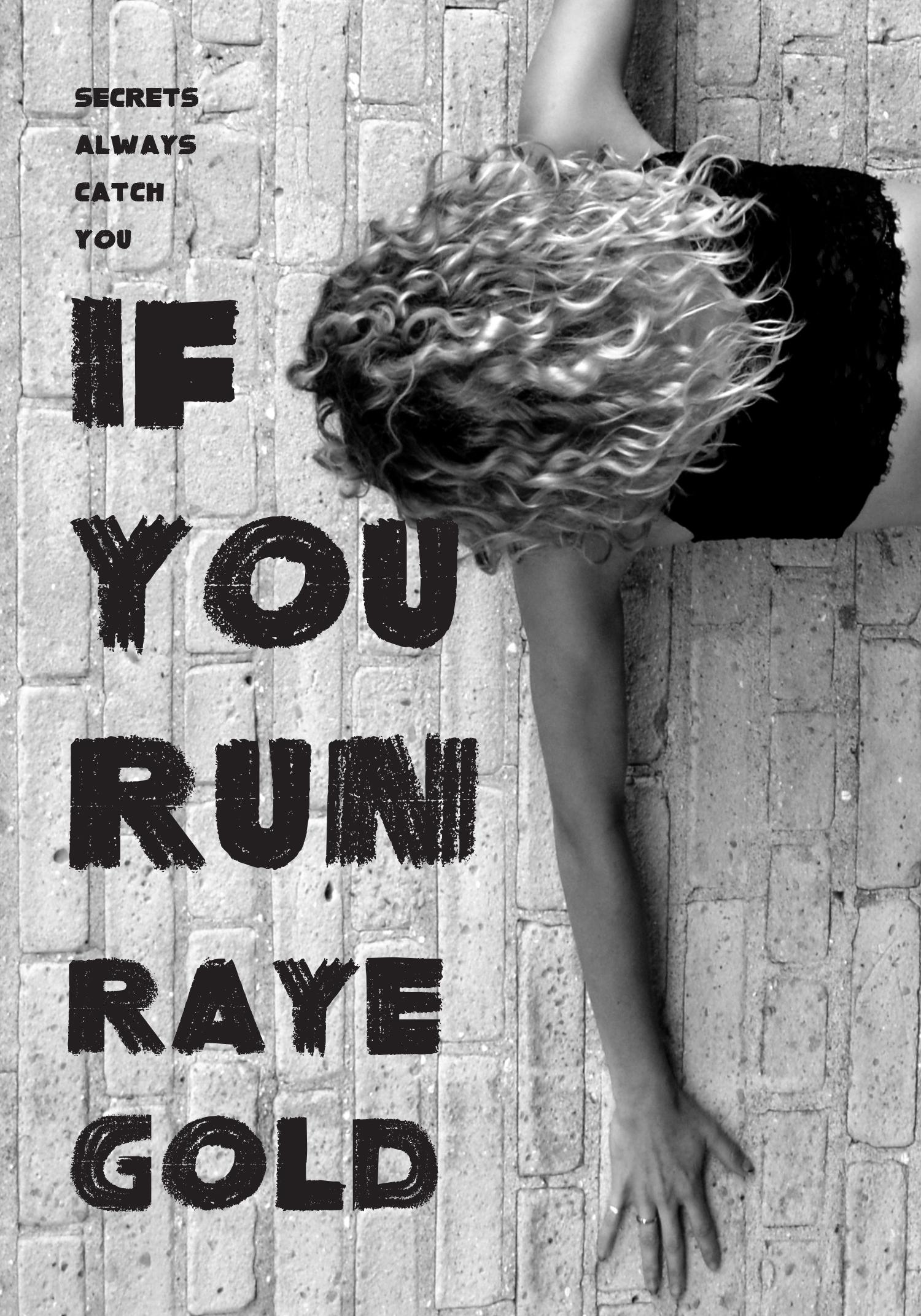 If You Run Raye Gold