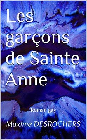 Les garçons de Sainte Anne: Roman gay  by  Maxime Desrochers