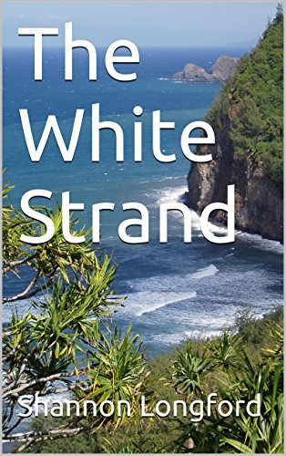 The White Strand (Book 1`)  by  Shannon Longford