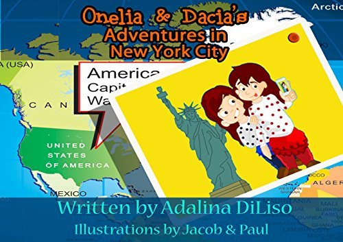 Onelia and Dacias Adventures in New York City  by  Adalina DiLiso