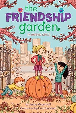 Pumpkin Spice (The Friendship Garden Book 2) Jenny Meyerhoff