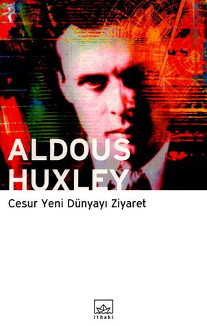 Cesur Yeni Dünyayı Ziyaret  by  Aldous Huxley