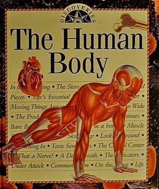 The Human Body (Discoveries Series)  by  Maire Rose