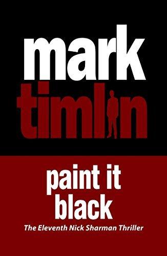 Paint it Black: The hard-boiled exploits of a South London Private Eye (A Nick Sharman Novel) Mark Timlin