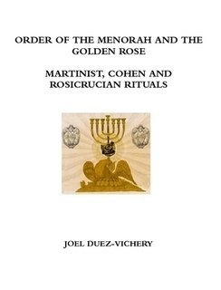 MARTINIST, COHEN AND ROSICRUCIAN RITUALS  by  Jol DUEZ