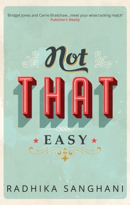 Not That Easy  by  Radhika Sanghani