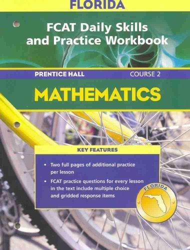 Florida FCAT Daily Skills and Practice Workbook Mathematics : Course 2  by  Prentice Hall Mathematics