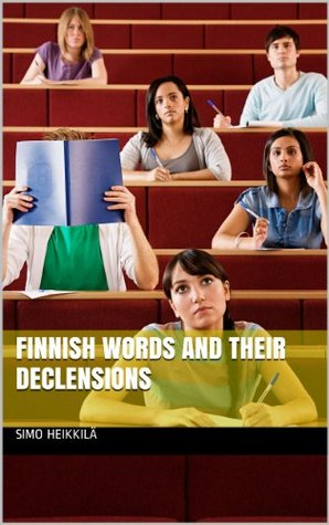 Finnish Words and their Declensions  by  Simo Heikkilä