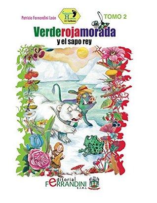 Verderojamorada y el sapo rey (Colección Huella de Carbono nº 2) Patricia Fernandini