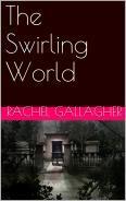 The Swirling World Rachel Maya Gallagher