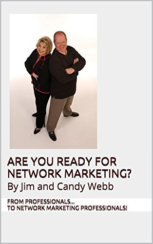 Are You Ready For Network Marketing?: By Jim and Candy Webb  by  From Professionals... To Network Marketing Professionals!